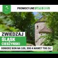 Zwiedzaj Śląsk Cieszyński . Odbierz bon na 100,300 a nawet 700 zł