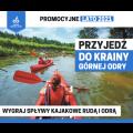 Promocyjne lato 2021 przyjedź do Krainy Górnej Odry, Wygraj spływy kajakowe Rudą i Odrą